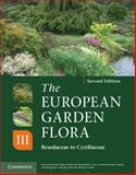 The European Garden Flora - Resedaceae to Cyrillaceae 9780521761550