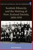 Scottish Ethnicity and the Making of New Zealand Society, 1850 to 1930, Bueltmann, Tanja, 0748641556