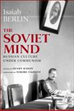 The Soviet Mind : Russian Culture under Communism, Berlin, Isaiah, 0815721552