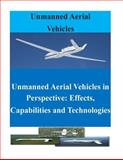 Unmanned Aerial Vehicles in Perspective: Effects, Capabilities and Technologies, United States United States Air Force Scientific Advisory Board, 1500631558