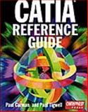 CATIA Reference Guide, Carman, Paul and Tigwell, Paul, 1566901553
