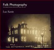 Folk Photography, Luc Sante, 1891241559