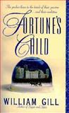 Fortune's Child, William Gill, 0061091553