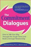 The Commitment Dialogues, Matthew McKay and Barbara Quick, 0071441557