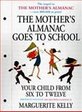 The Mother's Almanac Goes to School, Marguerite Kelly, 0385131550