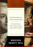 Lavoisier in the Year One, Madison Smartt Bell, 0393051552