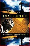 Crucified, Peggi Trusty, 1438971559