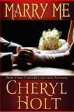 Marry Me, Cheryl Holt, 1479251550