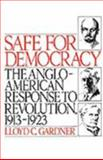 Safe for Democracy : The Anglo-American Response to Revolution, 1913-1923, Gardner, Lloyd C., 0195041550