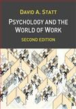 Psychology and the World of Work, Statt, David A., 1403901554