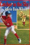 Catcher in the Sky, Laurie Bain Wilson, 1481291556