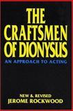 The Craftsmen of Dionysus, Jerome Rockwood, 1557831556