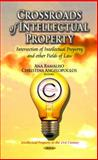 Crossroads of Intellectual Property : Intersection of Intellectual Property and Other Fields of Law, Ramalho, Ana and Angelopoulos, Christina, 1614701555