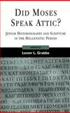 Did Moses Speak Attic? : Jewish Historiography and Scripture in the Hellenistic Period, , 1841271551