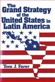 The Grand Strategy of the United States in Latin America 9780887381553