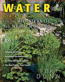 Water Gardening for the Mid-Atlantic and New England, Teri Dunn, 1591861551