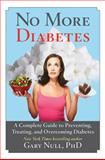 No More Diabetes, Gary Null, 162636155X