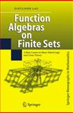 Function Algebras on Finite Sets : Basic Course on Many-Valued Logic and Clone Theory, Lau, Dietlinde, 3642071554