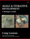 Agile and Iterative Development : A Manager's Guide, Larman, Craig, 0131111558