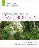 Introduction to Psychology : Gateways to Mind and Behavior, Coon, Dennis and Mitterer, John Otto, 0495091553