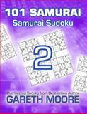 Samurai Sudoku 2: 101 Samurai, Gareth Moore, 1490321551