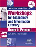 A Staff Development Guide to Workshops for Technology and Information Literacy : Ready to Present!, Bishop, Kay and Sue, Janczak, 1586831550