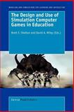 The Design and Use of Simulation Computer Games in Education, , 9087901550