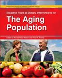 Bioactive Food As Dietary Interventions for the Aging Population : Bioactive Foods in Chronic Disease States, , 0123971551