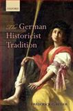 The German Historicist Tradition, Beiser, Frederick C., 019969155X