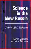 Science in the New Russia : Crisis, Aid, Reform, Graham, Loren R. and Dezhina, Irina, 0253351553