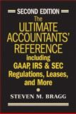 The Ultimate Accountants' Reference : Including GAAP, IRS and SEC Regulations, Leases, and More, Bragg, Steven M., 0471771554