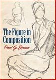 The Figure in Composition, Paul G. Braun and Art Instruction Staff, 0486481557