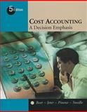 Cost Accounting : A Decision Emphasis, Boer, Germain and Jeter, Debra, 0759341559