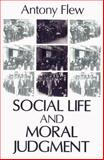 Social Life and Moral Judgment, Flew, Antony G. and Flew, Antony, 0765801558