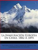 La Inmigración Europea en Chile, 1882 Á 1895, Nicols Vega, 1149161558