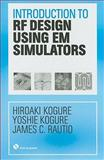 Introduction to RF Design Using EM Simulators 9781608071555