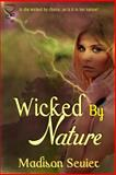 Wicked by Nature, Sevier, Madison, 1631051555