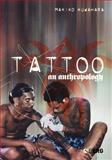 Tattoo : An Anthropology, Kuwahara, Makiko, 1845201558