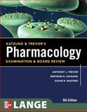 Pharmacology : Examination and Board Review, Trevor, Anthony and Katzung, Bertram, 0071701559