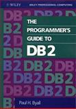 The Programmer's Guide to DB2, Byall, Paul H., 0471521558
