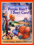 Purple Hair? I Don't Care!, Dianne Young, 0916291553