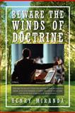 Beware the Winds of Doctrine, Henry Miranda, 1465341552