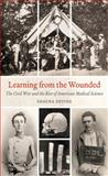 Learning from the Wounded, Shauna Devine, 1469611554