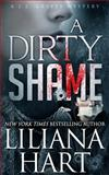 A Dirty Shame, Liliana Hart, 1480191558
