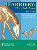Farriery : The Whole Horse Concept, Gill, David W., 1904761550