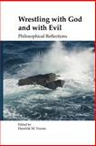 Wrestling with God and with Evil : Philosophical Reflections, , 9042021551
