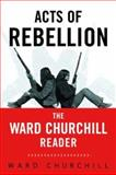 Acts of Rebellion, Ward Churchill, 041593155X