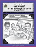 A Guide for Using the Watsons Go to Birmingham - 1963 in the Classroom, Debra Housel, 0743931556