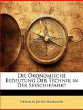 Die Ökonomische Bedeutung der Technik in der Seeschiffahrt, Hermann Justus Haarmann, 1147781559