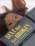 Bent but Not Broken, Jakia Cheatham, 1490841555